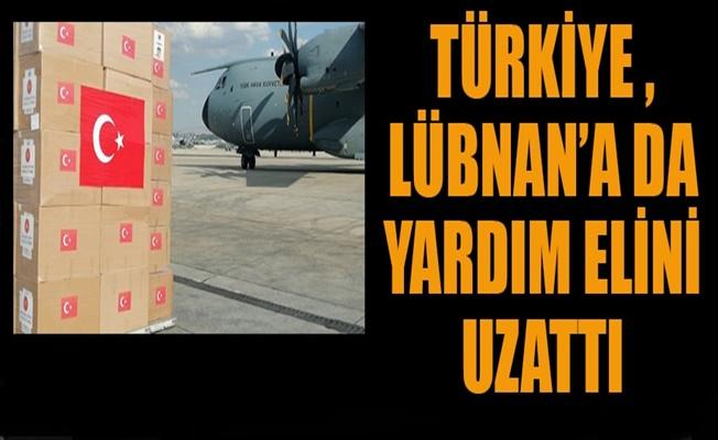 Türkiye Lübnan'a yardım elini uzattı!