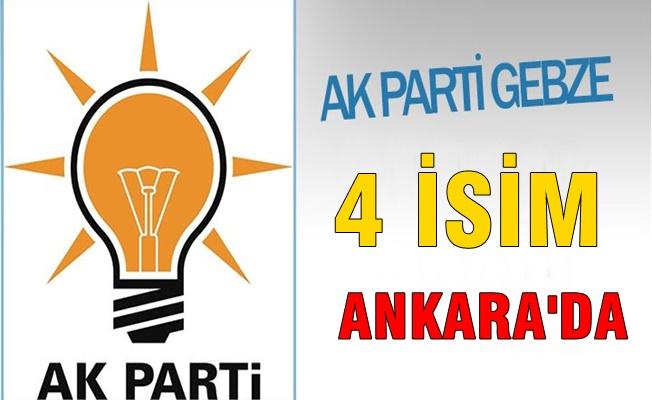 AK Parti Gebze'de 4 isim Ankara'da