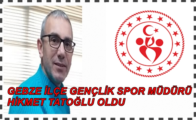 Gebze'de İlçe Gençlik Spor Müdürlüğü Hikmet Tatoğlu'na emanet edildi