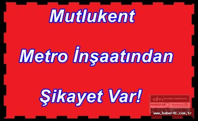 Mutlukent Metro İnşaatından Şikayet Var!