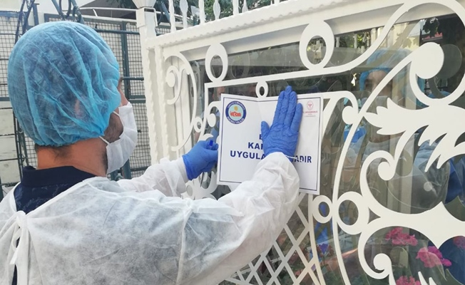 6 Mahallede 11 daire karantinaya alındı!