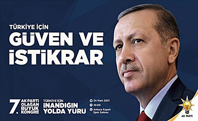 AK Parti 7. Olağan Büyük Kongresi'nin sloganı'Türkiye için güven ve istikrar'