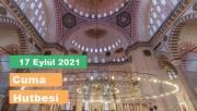 17 Eylül 2021-Diyanet Cuma Hutbesi